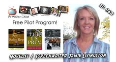 TV Writer Podcast - Jamie Livingston of Scriptchat and TV Writer Chat