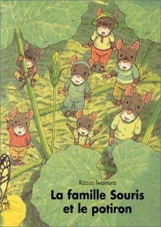 La Famille Souris et le Potiron: Amazon.fr: Kazuo Iwamura: Livres