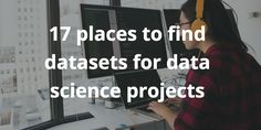 A collection of the best places to find free data sets for data visualization, data cleaning, machine learning, and data processing projects.