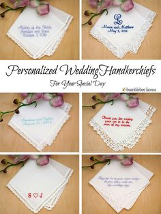 Personalized keepsakes to dry your tears of joy! Make your wedding extra special by getting your handkerchiefs personalized with a monogram or message of your choice. We offer very fast turnaround times.