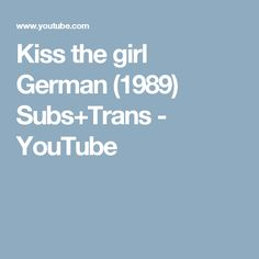 Kiss The Girl German 1989 Subs Trans Youtube Submarine Trans German