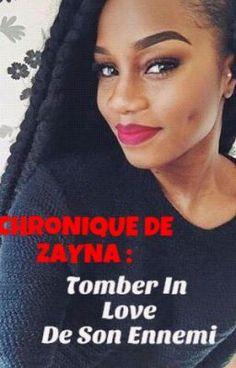 """Lire """"Chronique De Zayna : Tomber In Love De Son Ennemi-1"""" #wattpad #roman-daventure"""