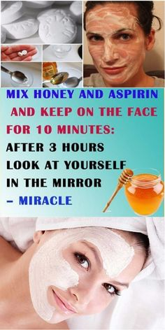 Mix Honey And Aspirin And Keep On The Face For 10 Minutes: After 3 Hours Take A Look At Yourself In The Mirror Miracle - Health and Beauty Health Tips For Women, Health Advice, Health And Beauty, Health Care, Beauty Skin, Face Health, Heart Health, Mental Health, Home Beauty Tips
