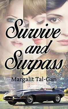 Survive and Surpass by Margalit Tal-Gan http://www.amazon.com/dp/B01C1PRCW0/ref=cm_sw_r_pi_dp_GVX4wb0MYBS2A