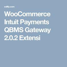 WooCommerce Intuit Payments QBMS Gateway 2.0.2 Extensi