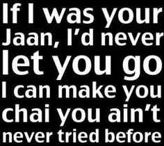 If I was your Jaan.... #desi #asian #www.asianlol.com