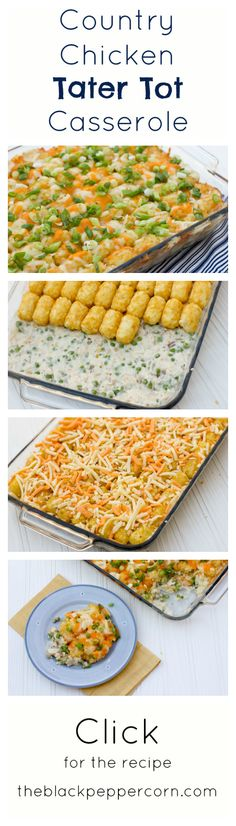 Country Chicken Tater Tot Casserole. Not sure about this but Id like to try it.