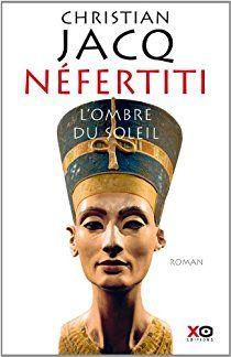 Néfertiti : L'ombre du soleil par Christian Jacq