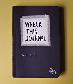 Wreck this Journal- I think I want to buy a few of these to help me through my creativity blocks
