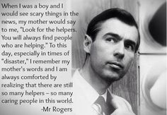 Mr. Rogers quote for dealing with scary things in the news.