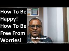 How To Be Happy! How To be Free from Worries! Personality Development! I...