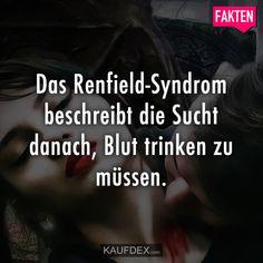 Das Renfield-Syndrom beschreibt die Sucht danach, Blut trinken zu müssen. Gothic Looks, Jokes, Facts, Humor, Creepy, Random, Amazing Facts, True Quotes, Useless Knowledge