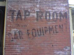 Tap Room – No Libs « Ghost Sign Project Vintage Walls, Vintage Signs, Sign Writing, Tap Room, Ghosts, Signage, Wine, Bar, Places