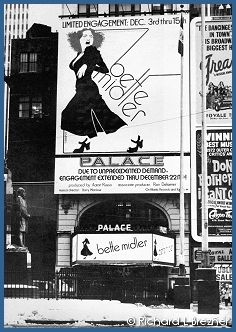 Marquee display outside the Palace Theater for Better Midler's appearance. Photo by Richard L. Brezner©