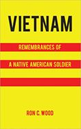 Vietnam : Remembrances of a Native American Soldier Ron C. Wood  #DOEBibliography