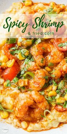 Spicy Shrimp & Fried Corn ~ A fresh and tasty twist on classic shrimp and grits! Creamy, sweet fried corn is topped with spicy shrimp, garden fresh tomatoes and green onions for a delicious bowl of healthy comfort food! www.savingdessert.com #savingroomfordessert #spicyshrimp #shrimp #friedcorn #corn #shrimp&grits