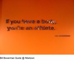 if you have a body you're an athlete. quote - Google Search