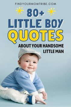 Looking for little boy quotes for your handsome little fella? Here's a collection of downright adorable quotes on little boy personalities. Little Boy Quotes, Cute Baby Quotes, Adorable Quotes, Baby Girl Quotes, Son Quotes, Daughter Quotes, New Baby Boys, Baby Love, Newborn Baby Quotes