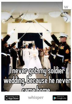 I never got my soldier wedding, because he never came home.