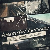 Oh, What A Life von American Authors
