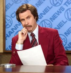 1001, 1002... I don't know if you heard me counting, I did over a thousand. Anchorman 2 is coming!!!