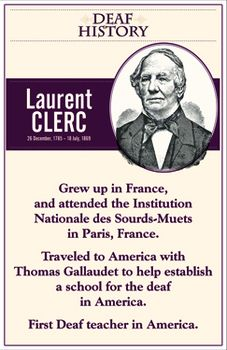 Laurent Clerc and Thomas Gallaudet. Two notable figures in Deaf History and on two posters for your classroom.I'm selling this file at a very affordable rate for teachers on a budget (which is just about every teacher I know). I ask that you limit use of this file for your immediate use and that you do not share copies of this file with others.