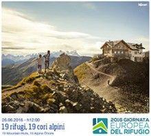Il 26 Giugno 2016 sarà la prima edizione della  GIORNATA EUROPEA DEL RIFUGIO proposta da Accademia della Montagna in collaborazione con l'Associazione Gestori Rifugio del Trentino, la Sat,Trentino Marketing e la Federazione Cori del Trentino.