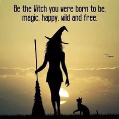 Be the witch you were born to be. Magic, happy, wild and free Witch Quotes, Witch Art, Halloween Quotes, Happy Halloween, Fall Halloween, Wild And Free, Book Of Shadows, Magick, Wiccan