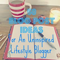 Blog Post Ideas For Lifestyle Bloggers - Whimsical Mumblings