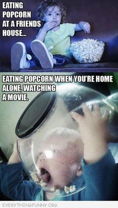 No, pretty sure I do this at @Brandy D 's home, too. Only not with that cheap ass popcorn her husband buys. We eat the good stuff. :-D