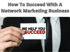 It Is More Than Just A Job. So How Do You Succeed With A Network Marketing Business? Unique Selling Proposition, Application Letters, Busy At Work, Word Of Mouth, Be Your Own Boss, How To Get Rich, Communication Skills, Business Opportunities, Business Marketing