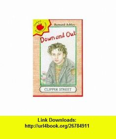 Down-and-out (Younger fiction paperbacks) (9781860394713) Bernard Ashley, Judith Lawton , ISBN-10: 186039471X  , ISBN-13: 978-1860394713 ,  , tutorials , pdf , ebook , torrent , downloads , rapidshare , filesonic , hotfile , megaupload , fileserve