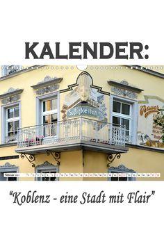 """Kalender: """"Koblenz - eine Stadt mit Flair"""" Eine spannende Fotoreise mit bekannten Sehenswürdigkeiten von Koblenz. (Monatskalender, 14 Seiten Germany, Mansions, House Styles, Pictures, Old Town, France, House, Manor Houses, Villas"""