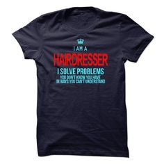 I am a Hairdresser T Shirts, Hoodies. Check price ==► https://www.sunfrog.com/LifeStyle/I-am-a-Hairdresser-18079652-Guys.html?41382