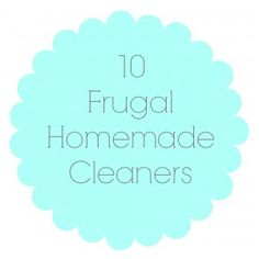 10 Frugal Homemade Cleaners - http://thehappyhousewife.com/frugal-living/1-frugal-homemade-cleaners/