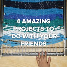 4 Amazing Projects To Do With Your Friends #DIY #friends #crafts