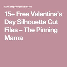 15+ Free Valentine's Day Silhouette Cut Files – The Pinning Mama