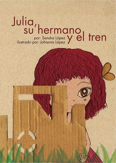 portada de mi primer intento de cuento infantil / the cover for my children book , it´s only a try  issuu.com/madoka07/docs/julia_su_hermano_y_el_tren