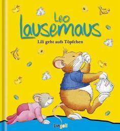 Leo Lausemaus Lilli geht auf's Töpfchen
