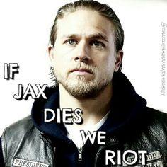 If Jax dies we Riot