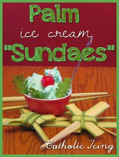 """Celebrate Palm Sunday with kids- try these """"Palm Sundaes"""". Kids always love ice cream and how easy is this for mom? It doesn't even involve cooking! ;-)"""