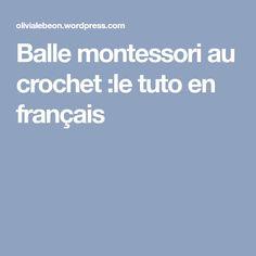 Balle montessori au crochet :le tuto en français