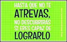 Atrévete #crecimientopersonal    #trabajadesdecasa #emprendedoresonline #internetmarketing #internetmarketer #aidayjuanramon