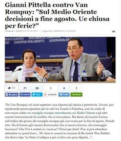 8/08/14 Gianni Pittella contro Van Rompuy(UE)  LEGGI: http://www.huffingtonpost.it/2014/08/08/ue-gianni-pittella-medio-oriente_n_5661941.html#  #Gaza