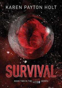 Survival (Fire & Ice) by Karen Payton Holt https://www.amazon.com/dp/1999661427/ref=cm_sw_r_pi_dp_U_x_MSjmBbS3P8GZA