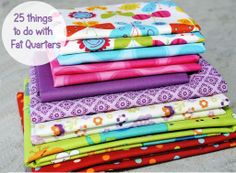 25 quick and easy projects made from fat quarters