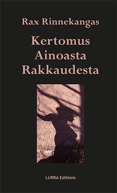 Ullan Luetut kirjat: Rax Rinnekangas Kertomus ainoasta oikeasta rakkaud... Cover, Books, Movie Posters, Pdf, Libros, Book, Film Poster, Book Illustrations, Billboard