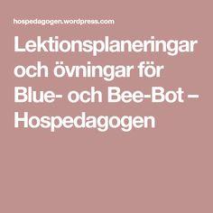 Lektionsplaneringar och övningar för Blue- och Bee-Bot – Hospedagogen