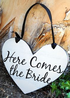 Here Comes the Bride Custom Wedding Sign - heart shape
