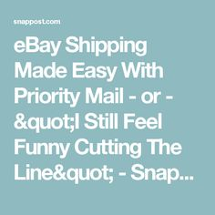 """eBay Shipping Made Easy With Priority Mail - or - """"I Still Feel Funny Cutting The Line"""" - SnapPost Mobile App"""